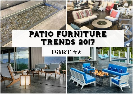 Patio Furniture Trends 2017 Part 2